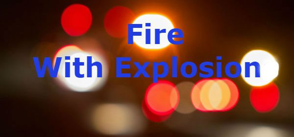 Fire with explosion