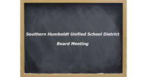 Southern Humboldt UNified School District Board meeting