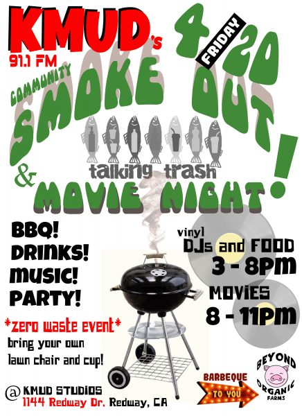 KMUD is throwing an all ages Community barbecue and movie night on Friday, April 20th Starting at 3 O'clock!.