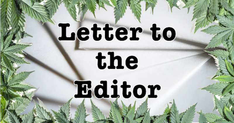 Letter to the editor cannabis marijuana feature