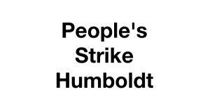 People's Strike Humboldt Holding 'Car and Bike Caravan' Demonstration in Eureka Tomorrow – Redheaded Blackbelt